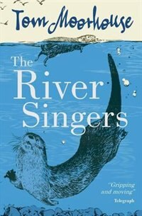 Book The River Singers by Tom Moorhouse