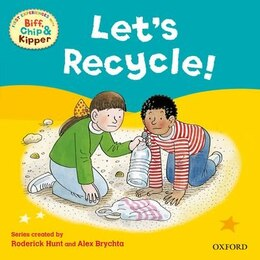 Book Oxford Reading Tree: Read With Biff, Chip, and Kipper: First Experiences: Lets Recycle! by Rod Hunt