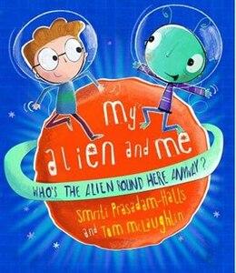 Book My Alien and Me by Smriti Prasadam-Halls