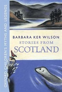 Book Stories from Scotland by Barbara Ker Wilson