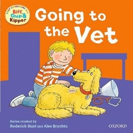Book Oxford Reading Tree: Read With Biff, Chip and Kipper: First Experiences Going to the Vet by Roderick Hunt