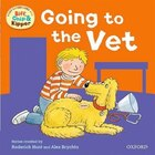 Oxford Reading Tree: Read With Biff, Chip and Kipper: First Experiences Going to the Vet