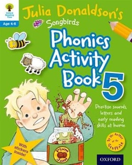 Book Oxford Reading Tree Songbirds: Julia Donaldsons Songbirds Phonics Activity Book 5 by Julia Donaldson