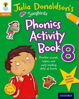 Book Oxford Reading Tree Songbirds: Julia Donaldsons Songbirds Phonics Activity Book 8 by Julia Donaldson