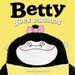 Book Betty Goes Bananas by Steve Antony