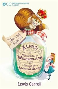 Book Oxford Childrens Classics: Alices Adventures in Wonderland and Through the Looking-Glass by Lewis Carroll