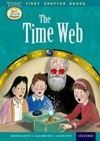 Book Oxford Reading Tree Read with Biff, Chip and Kipper: Level 11 First Chapter Books The Time Web by Roderick Hunt