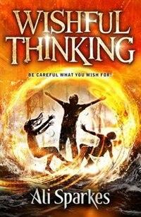 Book Wishful Thinking by Ali Sparkes