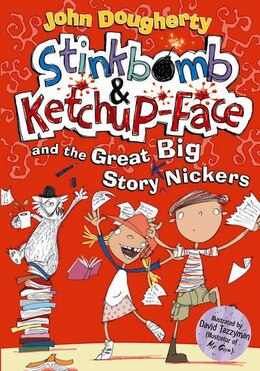 Book Stinkbomb and Ketchup-Face and the Great Big Story Nickers by John Dougherty