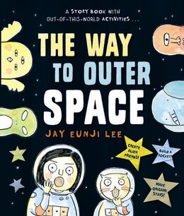 Book The Way to Outer Space by Jay Eunji Lee
