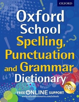 Book Oxford School Spelling, Punctuation, and Grammar Dictionary by Oxford Dictionaries