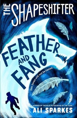 Book The Shapeshifter: Feather and Fang by Ali Sparkes