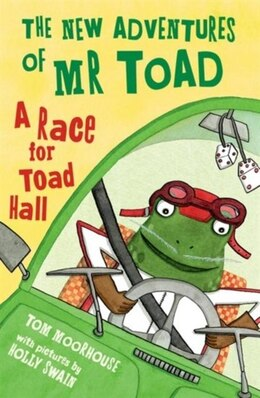 Book The New Adventures of Mr Toad: A Race for Toad Hall by Tom Moorhouse