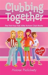 Book Clubbing Together: The First Four Fab After School Club Books by Helena Pielichaty