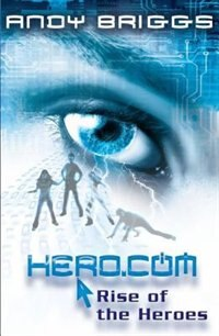 Book Hero.com Book 1: Rise Of The Heroes by Andy Briggs