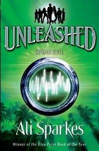 Book Unleashed 4: Speak Evil by Ali Sparkes