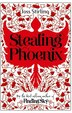 Stealing Phoenix: New Edition by Joss Stirling