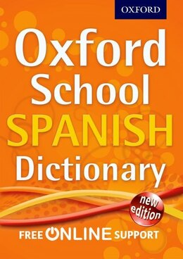 Book Oxford School Spanish Dictionary: New Edition by Oxford Dictionaries