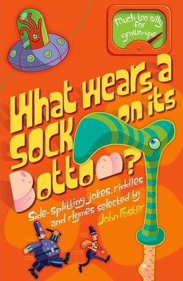 Book What Wears a Sock On Its Bottom? by John Foster