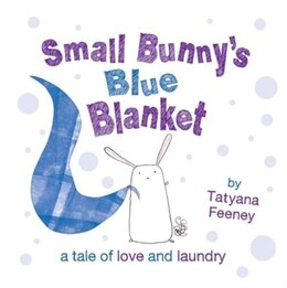 Book Small Bunnys Blue Blanket: New Edition by Tatyana Feeney
