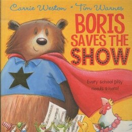 Book Boris Saves the Show: New Edition by Carrie Weston