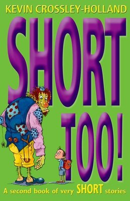 Book Short Too! by Kevin Crossley-holland