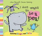 I Dont Want to Be a Pea!: New Edition