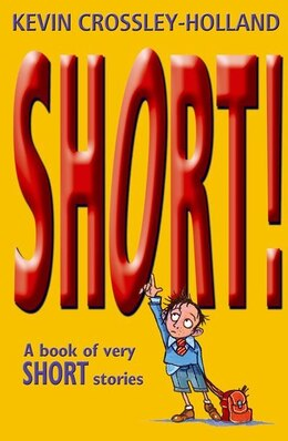 Book Short!: A Book of Very Short Stories by Kevin Crossley-holland