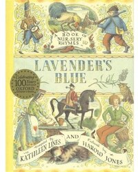 Lavenders Blue: A Book of Nursery Rhymes