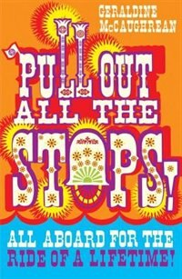 Book Pull Out All the Stops! by Geraldine McCaughrean