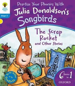 Book Oxford Reading Tree Home Learning Songbirds: The Scrap Rocket and Other Stories by Julia Donaldson