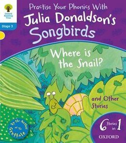 Book Oxford Reading Tree Home Learning Songbirds: Where Is the Snail and Other Stories by Julia Donaldson