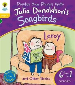 Book Oxford Reading Tree Home Learning Songbirds: Leroy and Other Stories by Julia Donaldson