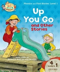 Oxford Reading Tree Read With Biff, Chip, and Kipper: Level 1 Phonics and First Stories Up You Go…