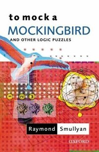 Book To Mock a Mockingbird: and Other Logic Puzzles by Raymond Smullyan