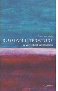 Russian Literature: A Very Short Introduction: A Very Short Introduction