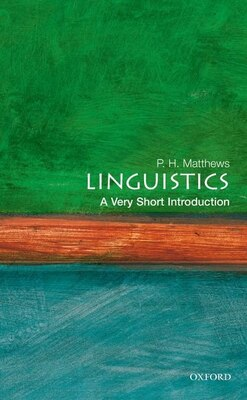 Book Linguistics: A Very Short Introduction: A Very Short Introduction by P. H. Matthews