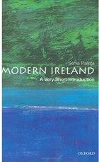 Modern Ireland: A Very Short Introduction: A Very Short Introduction