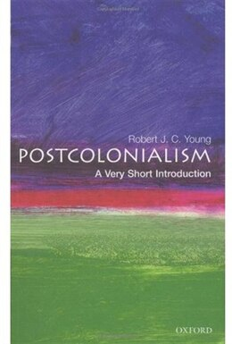 Book Postcolonialism: A Very Short Introduction by Robert J. C. Young
