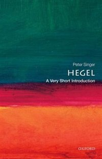 Book Hegel: A Very Short Introduction: A Very Short Introduction by Peter Singer