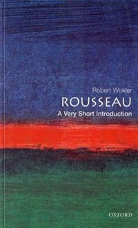 Book Rousseau: A Very Short Introduction: A Very Short Introduction by Robert Wokler