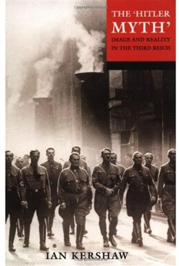 Book The Hitler Myth: Image and Reality in the Third Reich by Ian Kershaw