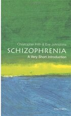 Schizophrenia: A Very Short Introduction: A Very Short Introduction