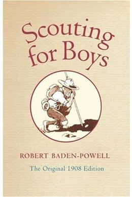 Book Scouting for Boys: A Handbook for Instruction in Good Citizenship by Robert Baden-Powell