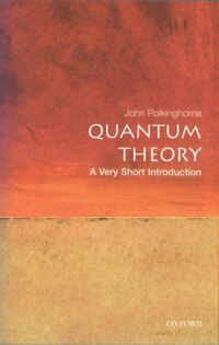 Quantum Theory: A Very Short Introduction: A Very Short Introduction