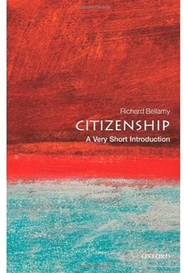Book Citizenship: A Very Short Introduction by Richard Bellamy