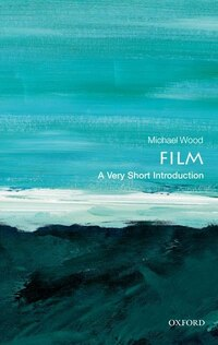 Film: A Very Short Introduction