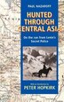 Hunted Through Central Asia: On the Run from Lenins Secret Police by Paul Nazaroff
