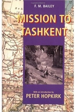 Book Mission to Tashkent by F.M. Bailey