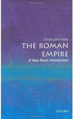 Book The Roman Empire: A Very Short Introduction: A Very Short Introduction by Christopher Kelly